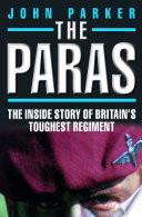 The Paras   The Inside Story of Britain s Toughest Regiment