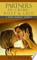 Partners in Crime  Riley   Lulu  2 Book Romance Bundle