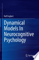 Dynamical Models In Neurocognitive Psychology Book