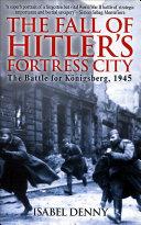 Fall of Hitler's Fortress City Pdf/ePub eBook