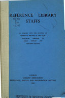 Reference Library Staffs  an Enquiry Into the Staffing of Reference Services in the Rate supported Libraries of Great Britain and Northern Ireland