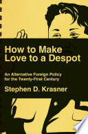 How To Make Love To A Despot An Alternative Foreign Policy For The Twenty First Century