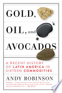Gold  Oil and Avocados