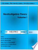NeutroAlgebra Theory Volume I
