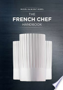 """The french chef handbook: French chef"" by Michel Maincent Morel, Editions BPI"