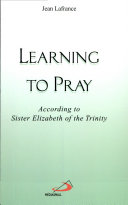 Learning to Pray According to Sister Elizabeth of the Trinity