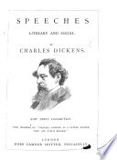 """Speeches literary and social by Charles Dickens. Now first collected. With chapters on """"Charles Dickens as a Letter Writer, Poet, and Public Reader."""" [Edited by R. H. Shepherd. With a bibliography.]"""