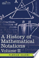 A History of Mathematical Notations