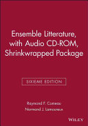 Ensemble Litterature, Sixieme Edition, with Audio CD-ROM, Shrinkwrapped Package