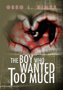 The Boy Who Wanted Too Much ebook