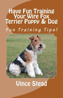 Have Fun Training Your Wire Fox Terrier Puppy   Dog