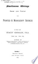 Miscellaneous Writings Prose and Poetry from Printed & Manuscript Sources