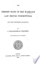 The Present State of the Marriage Law Proved Unscriptural  and the Proposed Illogical Book PDF