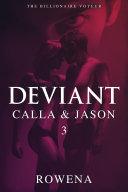 Deviant: Calla & Jason - Part 3 (Kidnapping, Captive, Submission) Pdf/ePub eBook