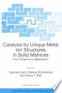 Catalysis By Unique Metal Ion Structures In Solid Matrices Book PDF