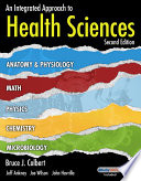 An Integrated Approach to Health Sciences: Anatomy and Physiology, Math, Chemistry and Medical Microbiology