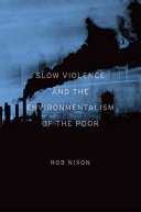 Pdf Slow Violence and the Environmentalism of the Poor