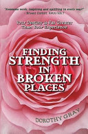 Finding Strength in Broken Places