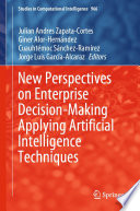 New Perspectives on Enterprise Decision Making Applying Artificial Intelligence Techniques Book
