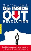 Die Inside-Out-Revolution: Das Einzige, was du wissen musst, um dein ...