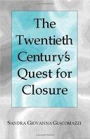 The Twentieth Century's Quest for Closure [Pdf/ePub] eBook