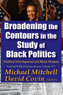 Broadening the Contours in the Study of Black Politics [Pdf/ePub] eBook