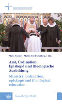 Amt, Ordination, Episkopé und theologische Ausbildung / Ministry, ordination, episkopé and theological education Pdf/ePub eBook