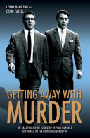 Getting Away With Murder - The Kray Twins were convicted of four murders but in reality the deaths numbered ten