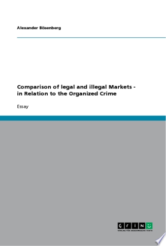 Comparison of Legal and Illegal Markets   in Relation to the Organized Crime
