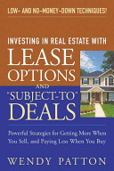 Investing in Real Estate With Lease Options and 'Subject-To' Deals