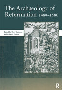 The Archaeology of Reformation,1480-1580