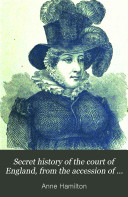 Secret history of the court of England  from the accession of George the third to the death of George the fourth  by lady A  Hamilton  Repr