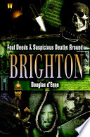 Foul Deeds Suspicious Deaths Around Brighton
