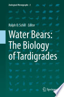 """Water Bears: The Biology of Tardigrades"" by Ralph O. Schill"