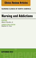 Pdf Nursing and Addictions, An Issue of Nursing Clinics, Telecharger