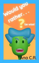 Pdf Would You Rather...? Be Wise! Funny tough questions to think about! Telecharger