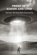 Proof Of Aliens And UFOs