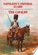 Napoleon s Imperial Guard Uniforms and Equipment  Volume 2