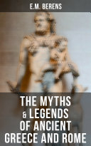 The Myths & Legends of Ancient Greece and Rome [Pdf/ePub] eBook