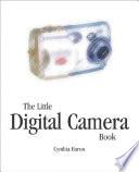 The Little Digital Camera Book