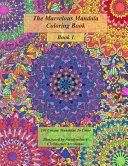 The Marvelous Mandala Coloring Book