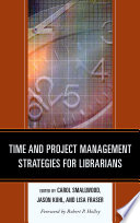 Time And Project Management Strategies For Librarians Book PDF