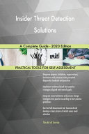 Insider Threat Detection Solutions A Complete Guide   2020 Edition Book