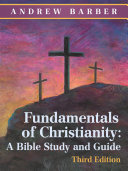 Fundamentals of Christianity: a Bible Study and Guide