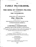 The Family Prayer-Book, Or the Book of Common Prayer ... Accompanied by a General Commentary ... By Thomas Church Brownell, D.D., LL.D., Bishop ... of Connecticut