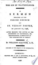 The Sin of Wastefulness  A Sermon Preached     After Reading the Letter of the Archbishop of Canterbury   c   Recommending a Reduction in the Consumption of Wheat Book