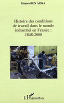 Histoire des conditions de travail dans le monde industriel en France : 1848-2000