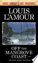 Off the Mangrove Coast  Louis L Amour s Lost Treasures