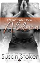 Protecting Alabama  A Navy SEAL Military Romantic Suspense