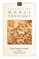 Journal of Moral Theology, Volume 3, Number 2: Non-Human Animals